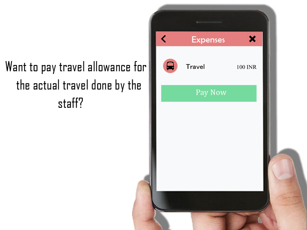 Pay travel allowance for the actual travel done by the staff